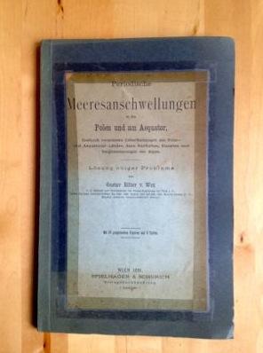 Wex, Gustav Ritter von - PERIODISCHE MEERESANSCHWELLUNGEN an den Polen und am Aequator, hiedurch veranlasste Ueberfluthingen der Polar- und aequatorial-Laender, dan Sintfluthen, Eiszeiten und Vergletscherungen der Alpen. Losung obiger Probleme. Mit 27 graphischen Figuren auf