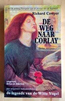 Afbeelding van tweedehands boek: Cowper, Richard-DE WEG NAAR CORLAY. De legende van de witte vogel. Een religieuze toekomstfantasie. Met de proloog Fluitspeler aan de poorten van de dageraad.